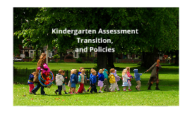 Kindergarten Assessment and Policies