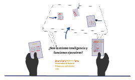 ¿Son lo mismo inteligencia y funciones ejecutivas?