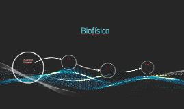 Copy of Biofísica