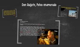 Don Quijote, Polvo enamorado
