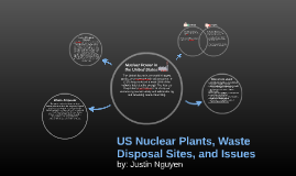 US Nuclear Plants, Waste Disposal Sites, and Issues