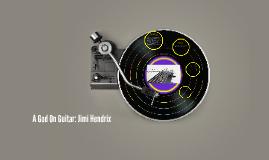 A God On Guitar: Jimi Hendrix