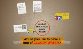 Would you like to have a cup of CLOUDY WATER?