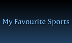 My Favourite Sports