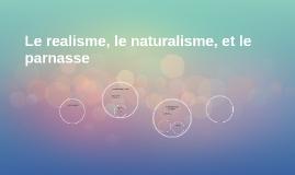 Le realisme, le naturalism, et le parnasse