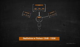 Stalinizm w Polsce 1948 - 1956