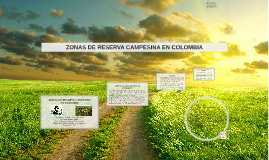 ZONAS DE RESERVA CAMPESINA EN COLOMBIA