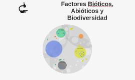 Factores Bióticos, Abióticos y Biodiversidad