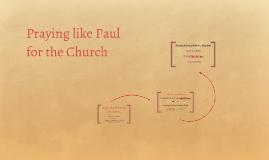 Praying like Paul for the Church