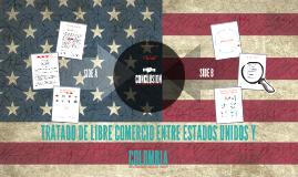 TRATADO DE LIBRE COMERCIO ENTRE ESTADOS UNIDOS Y COLOMBIA