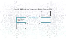 "Chapter 14 Empirical Reasoning: Think ""Bottom Up"""