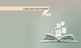 Logic and Conversation- H.P Gricce