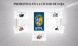 Problemas en la ciudad de Loja