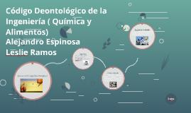 Copy of Código Deontológico de la Ingeniería en Alimentos e I