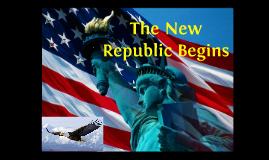 A New Republic Begins 1789-1800