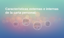 Copy of Caracteristicas externas e internas de la carta personal: