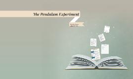 The Pendulum Experiment