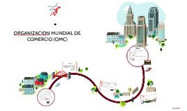 Copy of ORGANIZACION MUNDIAL DE COMERCIO (OMC)