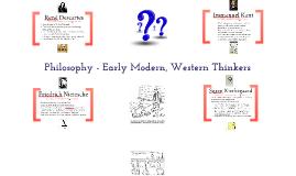 Philosophy - Early Modern, Western Thinkers