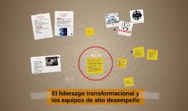 El liderazgo transformmacional y los equipos de alto desempe