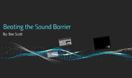 Beating the Sound Barrier