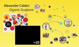 Alexander Calder; organic sculpture