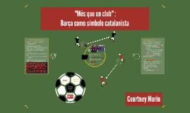 """Més que un club"" : Barça como símbolo nacionalista catalán"