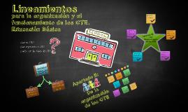 Copy of Lineamientos para la organización y el funcionamiento de los CTE. Educación Básica.