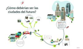 Copy of ¿Cómo vislumbras la ciudad del futuro?