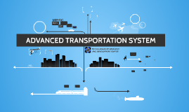 ADVANCED TRANSPORTATION SYSTEM
