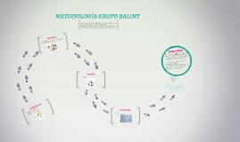 METODOLOGÍA GRUPO BALINT