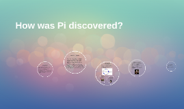 How was Pi discovered?
