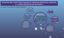 ANÁLISIS DE CASO ÚNICO DESDE EL PSICOANÁLISIS RELACIONAL Y L