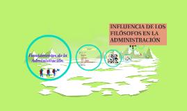 Copy of INFLUENCIA DE LOS FILOSOFOS EN LA ADMINISTRACION