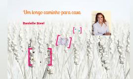 Um longo caminho para casa- Danielle Steel