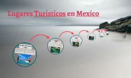 Lugares Turisticos es Mexico