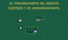 EL FUNCIONAMIENTO DEL CIRCUITO ELÉCTRICO Y SU APROVECHAMIENT