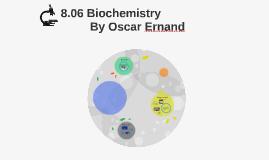 8.06 Biochemistry