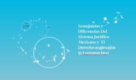 Semejanzas y Diferencias del Sistema Juridico Mexicano y el Sistema Anglosajon
