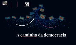 A caminho da democracia