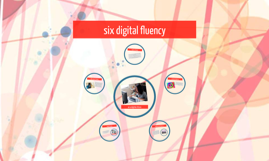 six digital fluency
