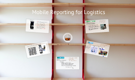 Mobile Reporting for Logistics