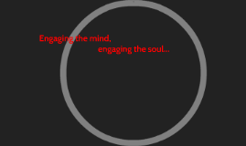 Engaging the mind, engaging the soul...