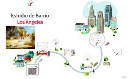 Estudio de Barrio - Los Ángeles