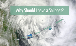 Why I should have a Sailboat!