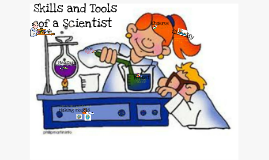 Copy of Skills and Tools Scientists Use