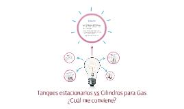 Copy of Tanques estacionarios vs Cilindros para Gas