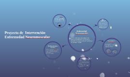 Proyecto de  Intervención Enfermedad Neuromuscular