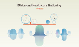 Ethics and Healthcare Rationing