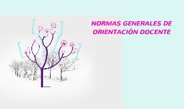 Copy of NORMAS GENERALES DE ORIENTACIÓN DOCENTE